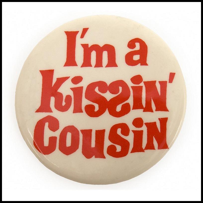 Im A Kissin Cousin pinback button (1964)