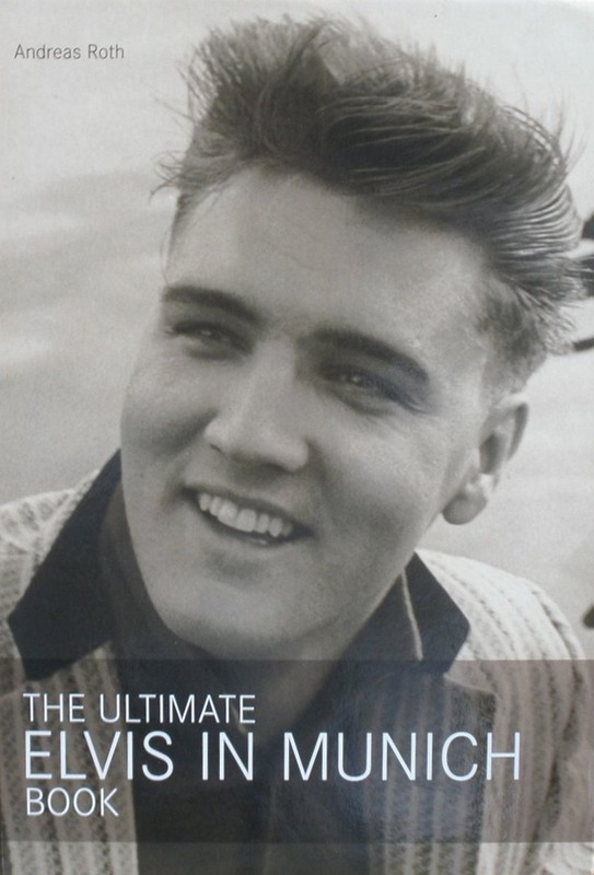Andreas Roth - The Ultimate Elvis In Munich Book